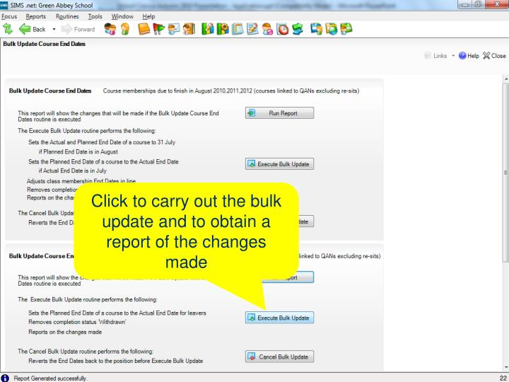 Click to carry out the bulk update and to obtain a report of the changes made