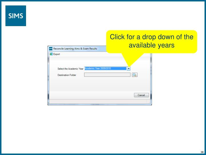Click for a drop down of the available years