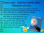 every year shaitan leaves when ramadan arrives