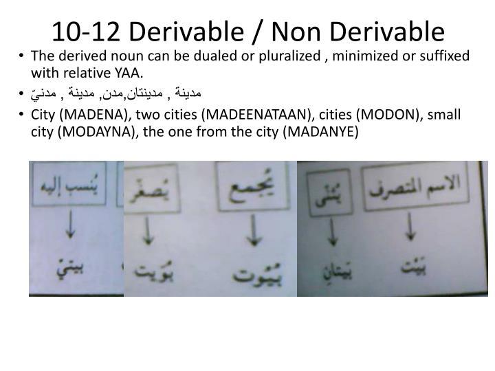 10-12 Derivable / Non Derivable