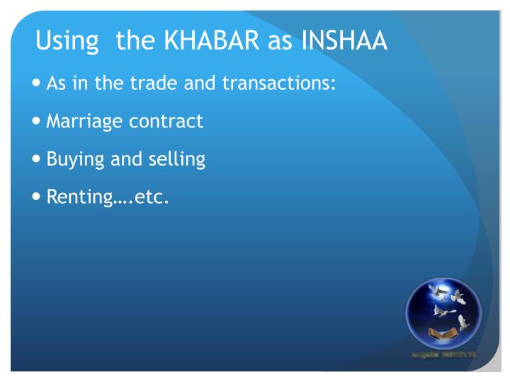Using  the KHABAR as INSHAA