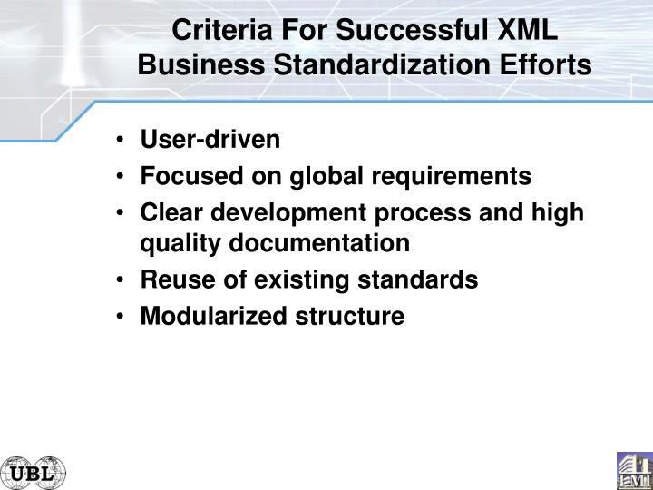 Criteria For Successful XML Business Standardization Efforts