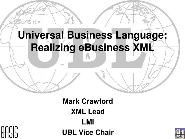 mark crawford xml lead lmi ubl vice chair
