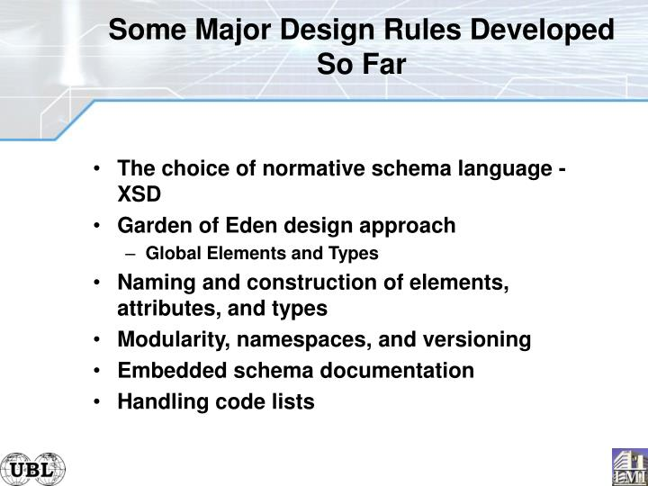Some Major Design Rules Developed So Far