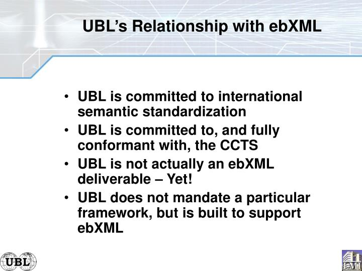 UBL's Relationship with ebXML