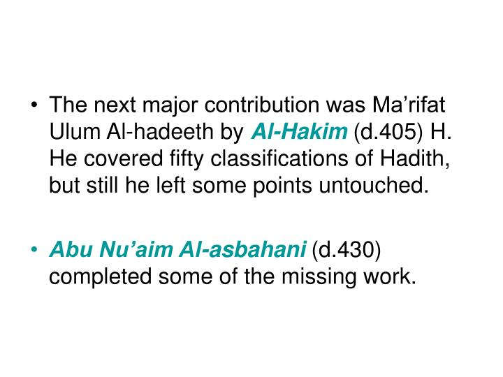 The next major contribution was Ma'rifat Ulum Al-hadeeth by