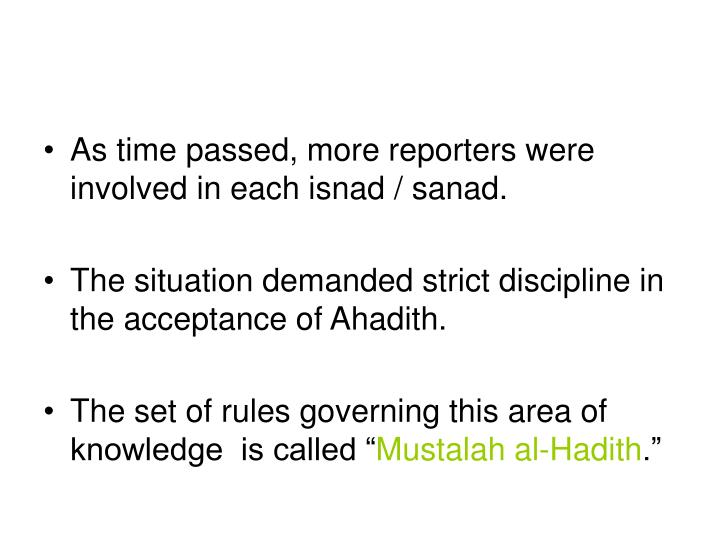 As time passed, more reporters were involved in each isnad / sanad.