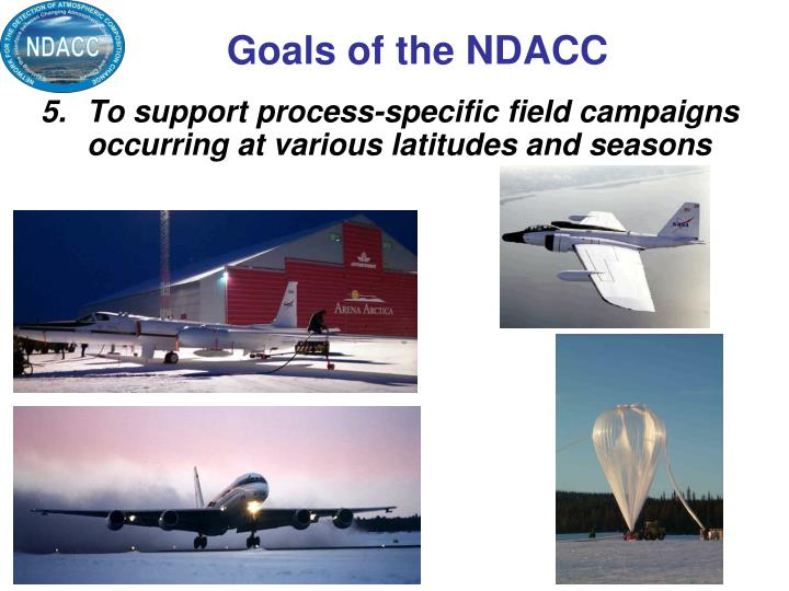 To support process-specific field campaigns occurring at various latitudes and seasons