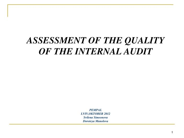 ASSESSMENT OF THE QUALITY