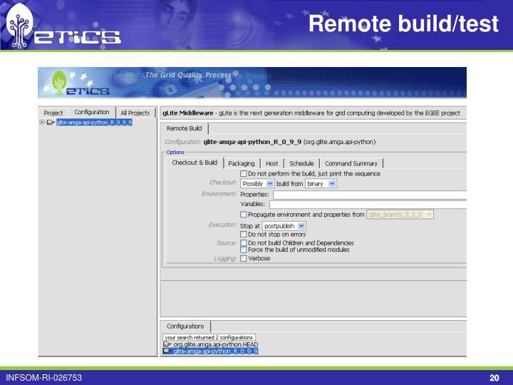 Remote build/test