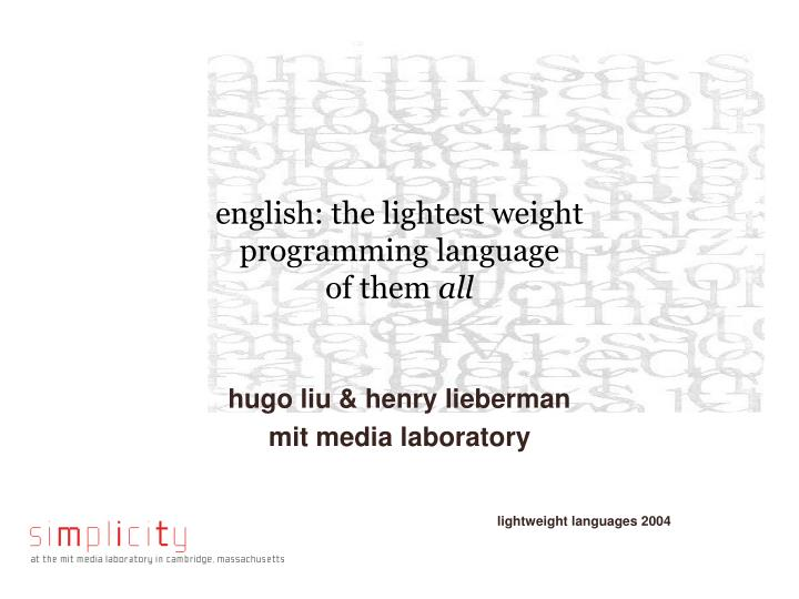 English the lightest weight programming language of them all