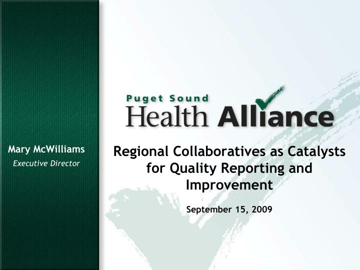 Regional Collaboratives as Catalysts for Quality Reporting and Improvement