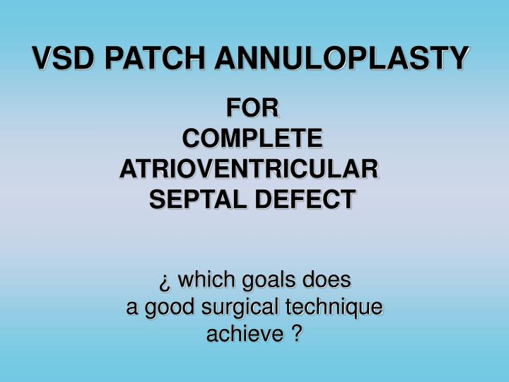 VSD PATCH ANNULOPLASTY