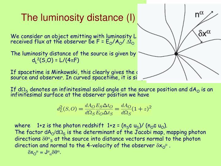 The luminosity distance (I)