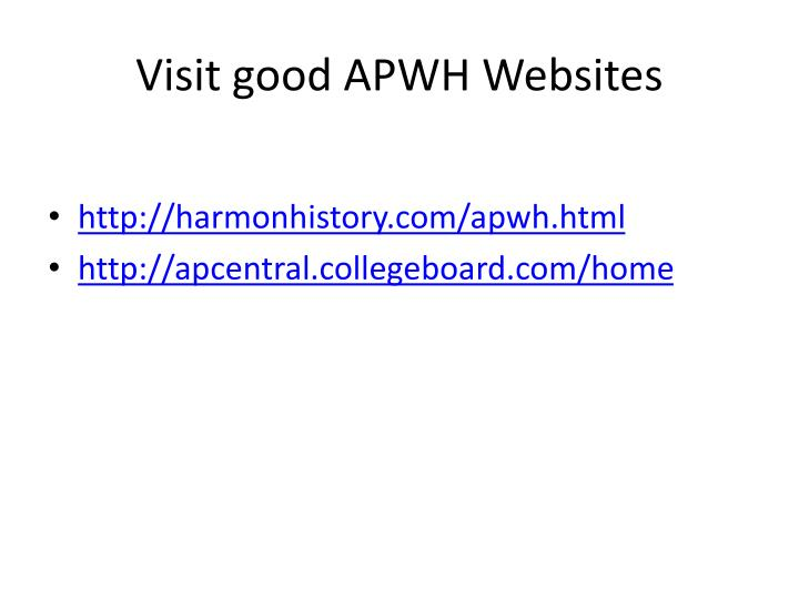 Visit good APWH Websites