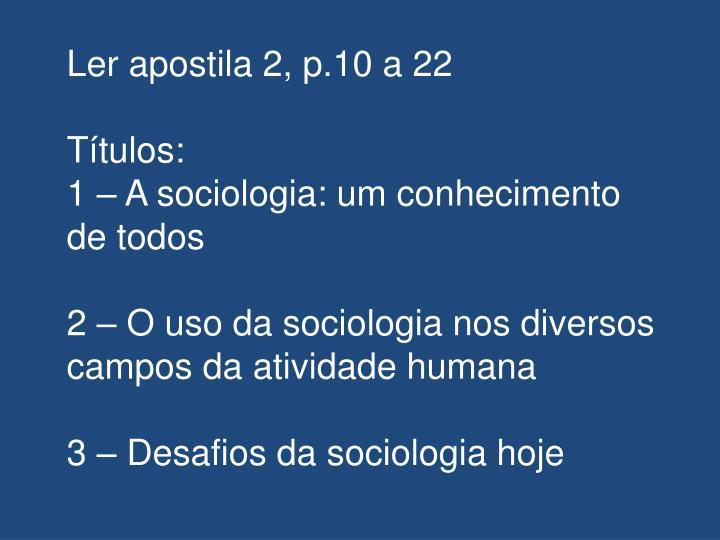 Ler apostila 2, p.10 a 22