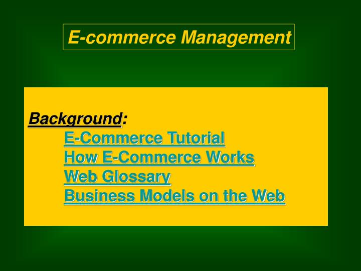 Background e commerce tutorial how e commerce works web glossary business models on the web
