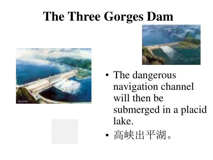 The dangerous navigation channel will then be submerged in a placid lake.