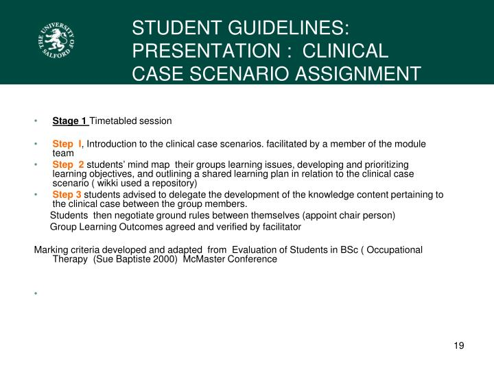 STUDENT GUIDELINES:   PRESENTATION :  CLINICAL CASE SCENARIO ASSIGNMENT