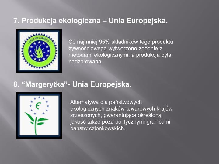 7. Produkcja ekologiczna – Unia Europejska.
