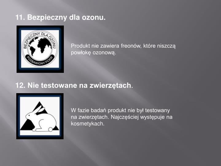 11. Bezpieczny dla ozonu.