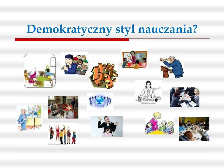 Demokratyczny styl nauczania?