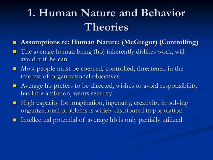 human behavior theories Identifying work-behavior theories and applying those insights into day-to-day management can be an effective strategy for employee development ethical theories people generally adhere to one of .