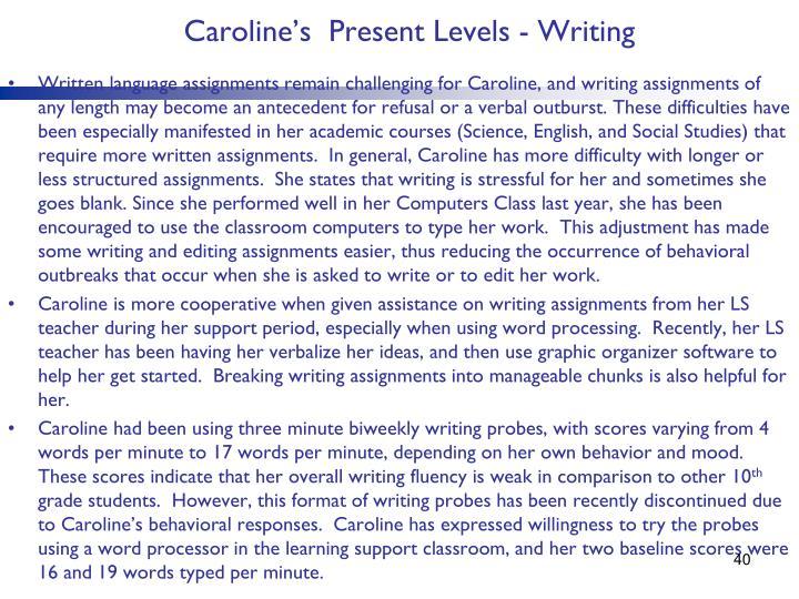 Caroline's  Present Levels - Writing