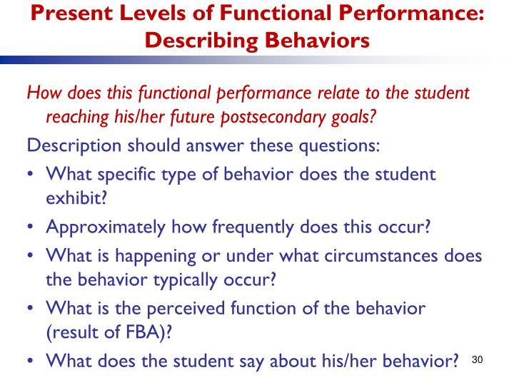 Present Levels of Functional Performance:   Describing Behaviors