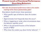 present levels of functional performance describing behaviors