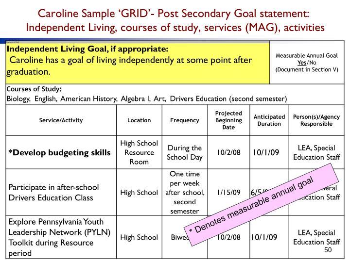 Caroline Sample 'GRID'- Post Secondary Goal statement: