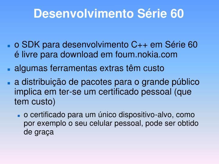 Desenvolvimento Série 60