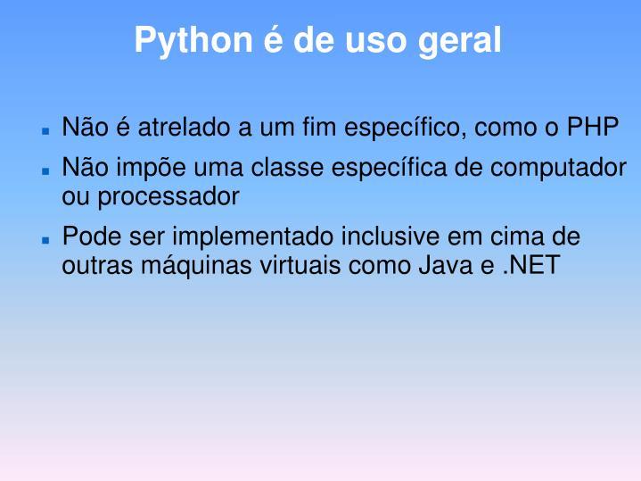 Python é de uso geral