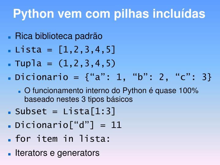 Python vem com pilhas incluídas