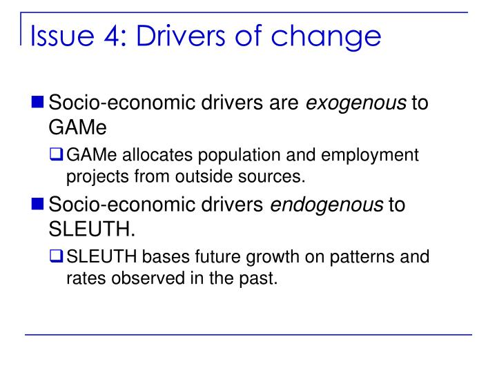 Issue 4: Drivers of change
