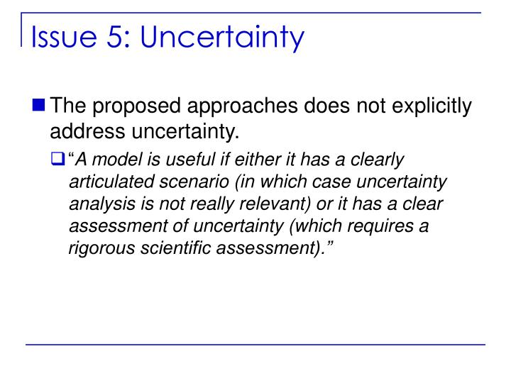 Issue 5: Uncertainty