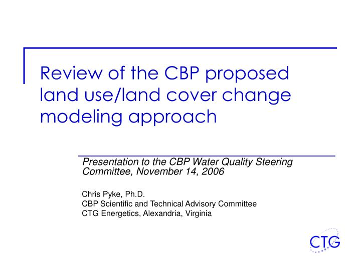 Review of the cbp proposed land use land cover change modeling approach