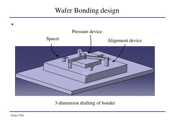 Wafer Bonding design