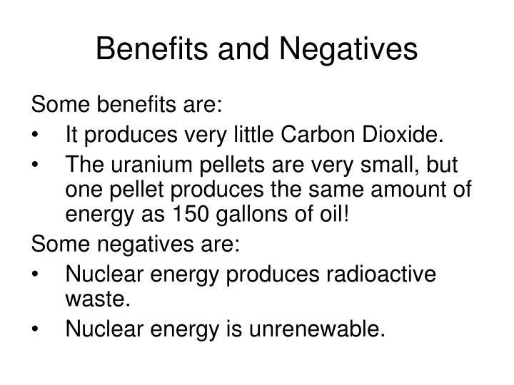 Benefits and negatives