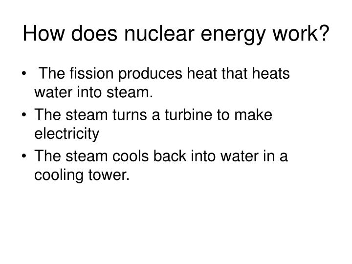 How does nuclear energy work?