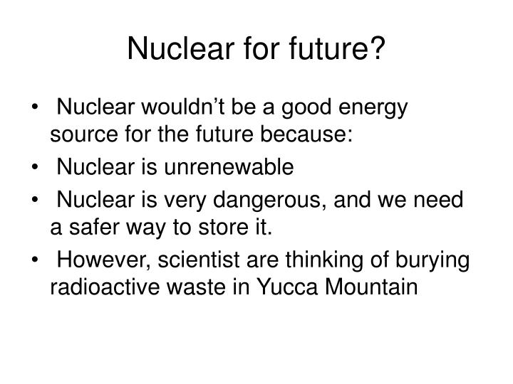 Nuclear for future?