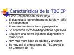 caracter sticas de la tbc ep