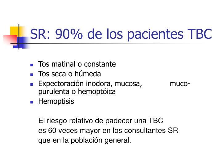 SR: 90% de los pacientes TBC
