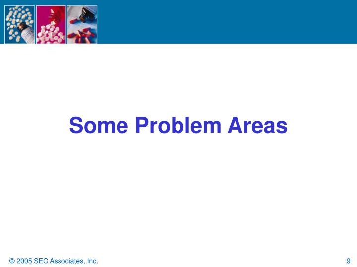 Some Problem Areas