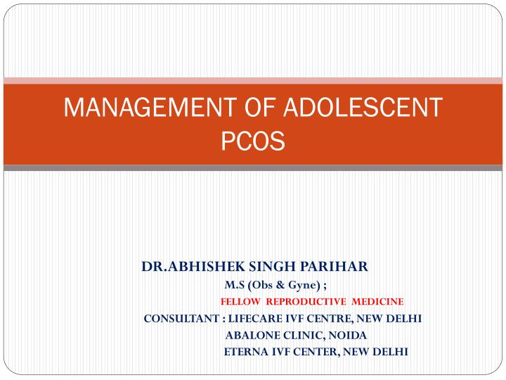 Management of adolescent pcos