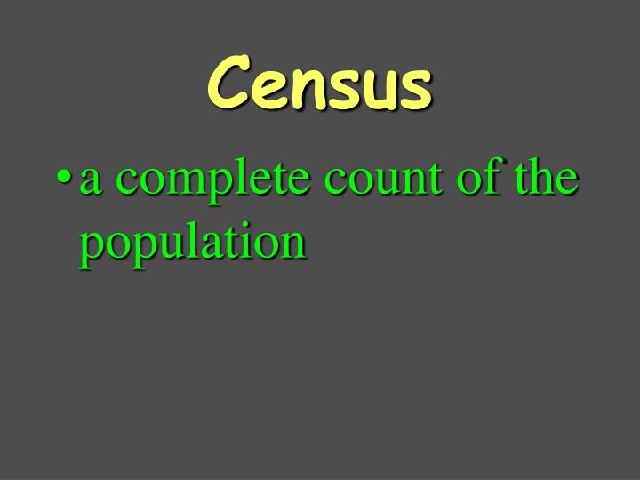 a complete count of the population