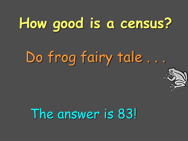How good is a census?