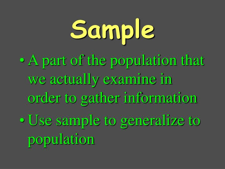 A part of the population that we actually examine in order to gather information