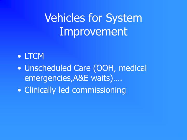 Vehicles for System Improvement