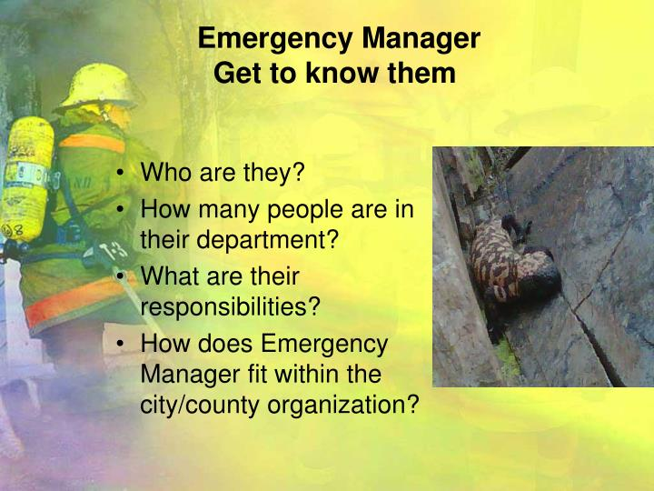 Emergency manager get to know them